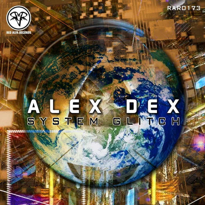 ALEX DEX - System Glitch