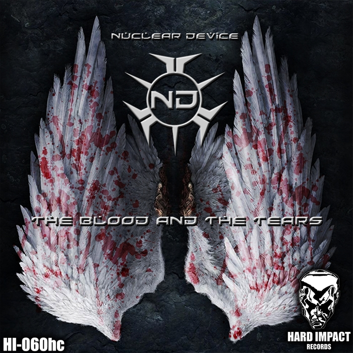 NUCLEAR DEVICE - The Blood & The Tears