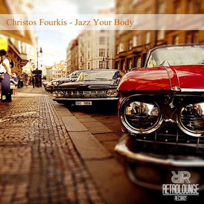 CHRISTOS FOURKIS - Jazz Your Body