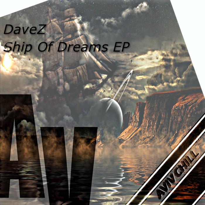 DAVEZ - Ship Of Dreams EP