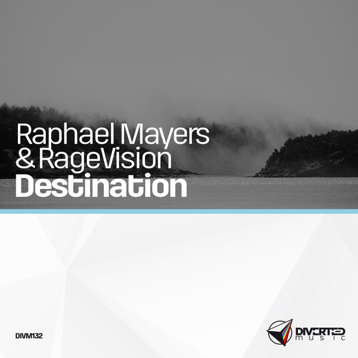 RAPHAEL MAYERS/RAGEVISION - Destination