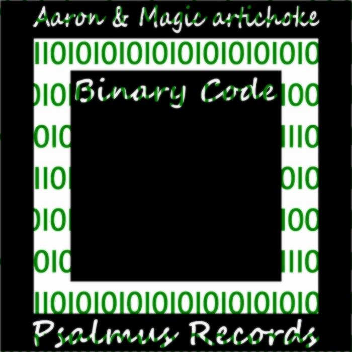 AARON/MAGIC ARTICHOKE - Binary Code