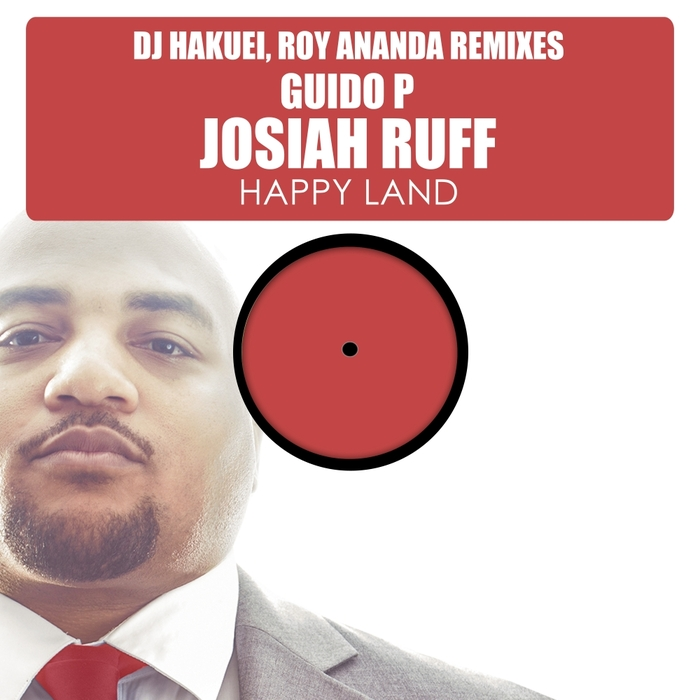 GUIDO P feat JOSIAH RUFF - Happy Land (The Remixes) Part 1