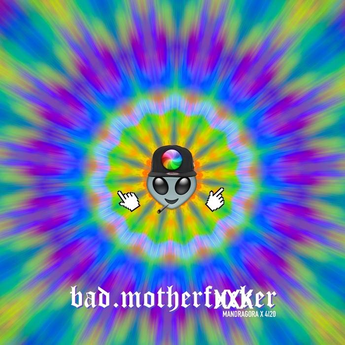 MANDRAGORA/4I20 - Bad Motherfucker