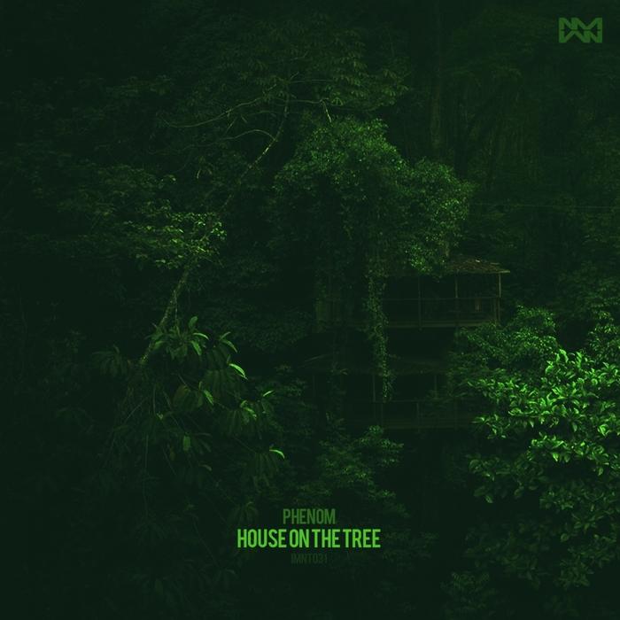 PHENOM - House On The Tree