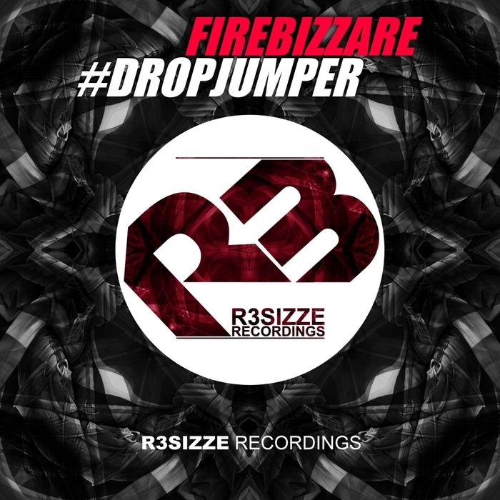 FIREBIZZARE - #Dropjumper