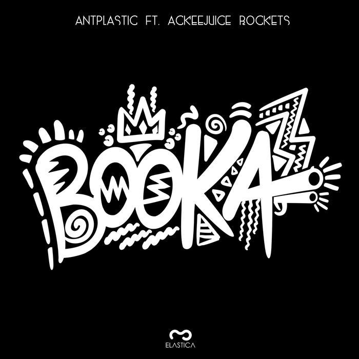 ANTIPLASTIC feat ACKEEJUICE ROCKERS - BOOKA