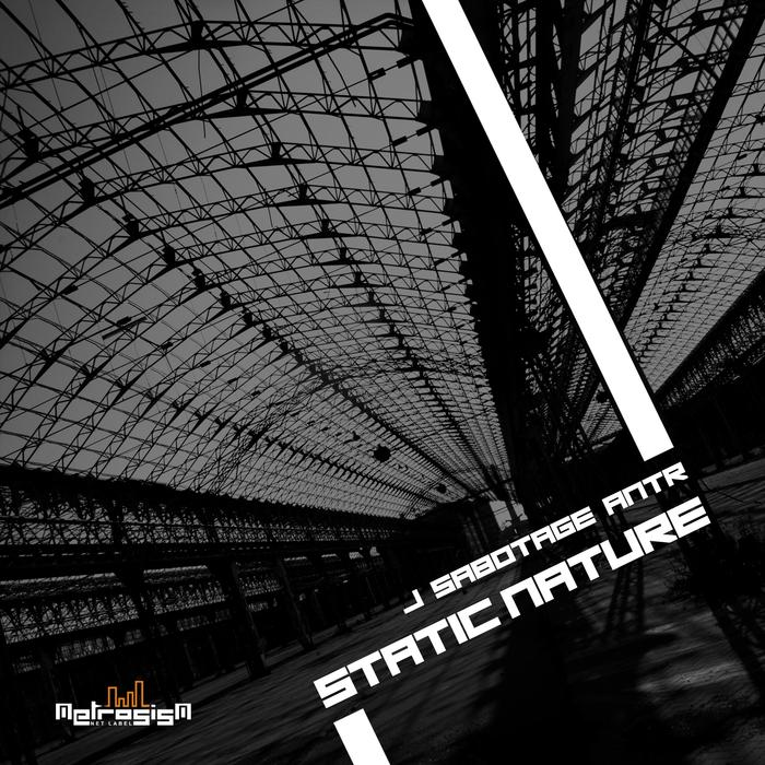 J SABOTAGE/ANTR - Static Nature