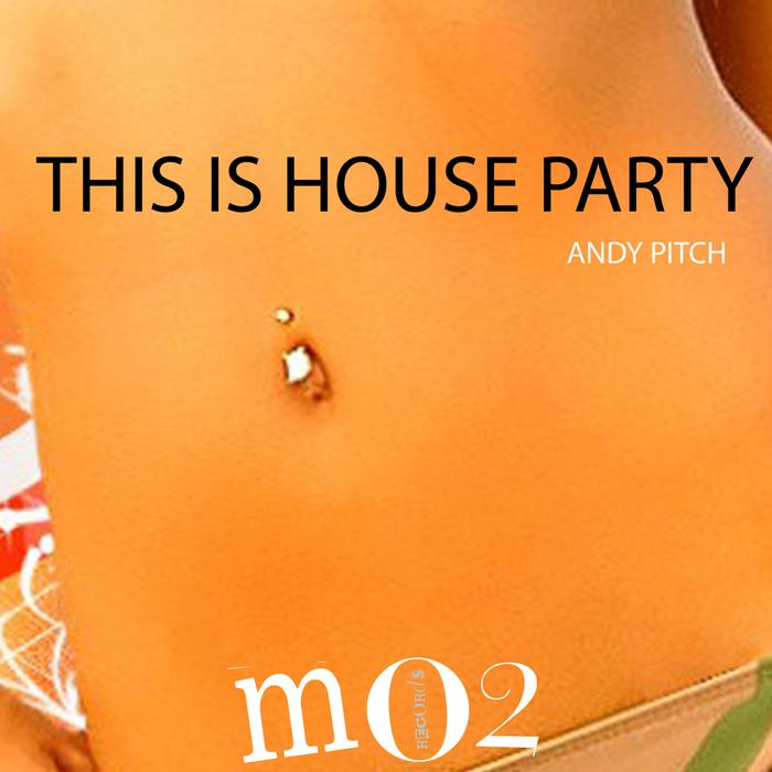 ANDY PITCH - This Is House Party