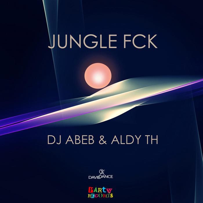 DJ ABEB/ALDY TH - Jungle Fck