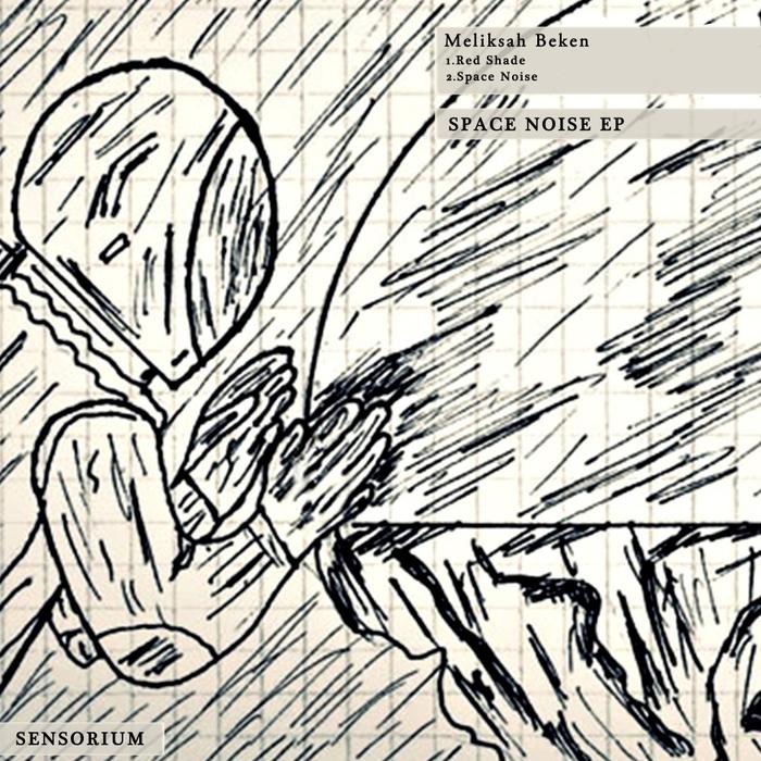 MELIKSAH BEKEN - Space Noise EP