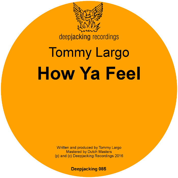 TOMMY LARGO - How Ya Feel