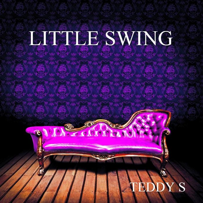 TEDDY S - Little Swing