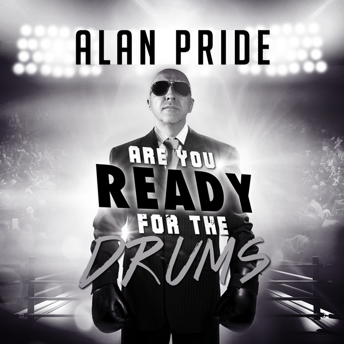 ALAN PRIDE - Are You Ready For The Drums