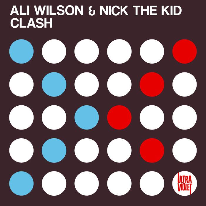 ALI WILSON/NICK THE KID - Clash