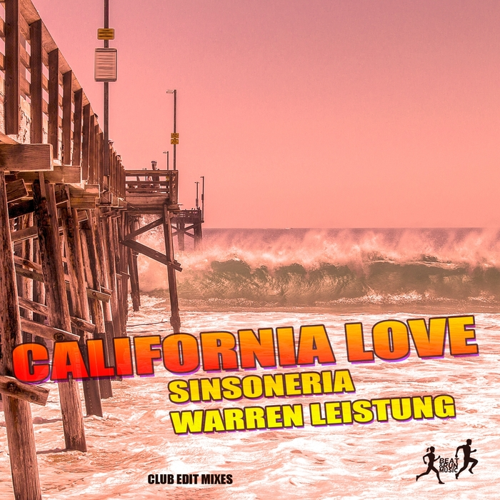 SINSONERIA/WARREN LEISTUNG - California Love (Club Edit Mixes)
