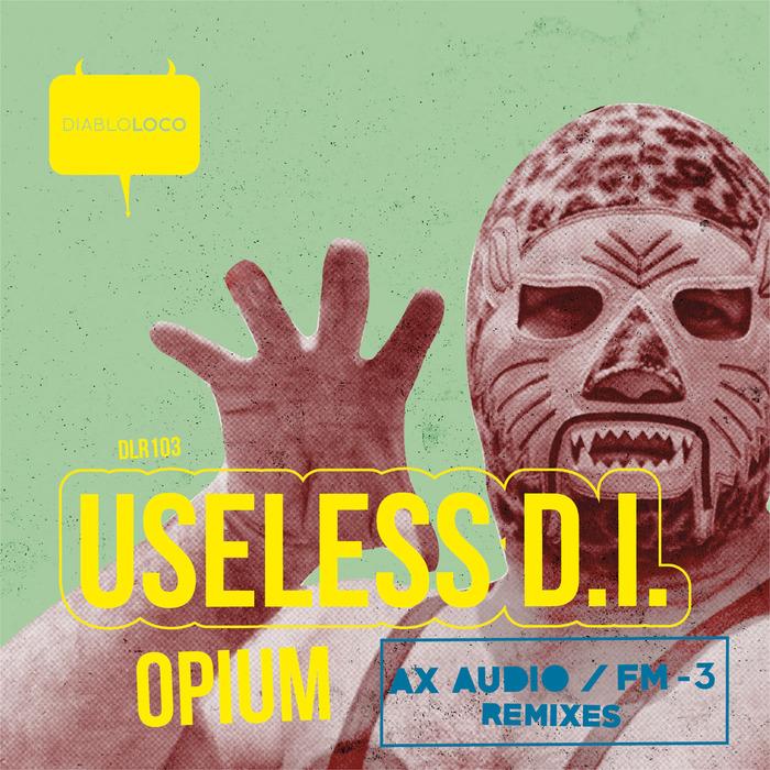 USELESS DI - Opium
