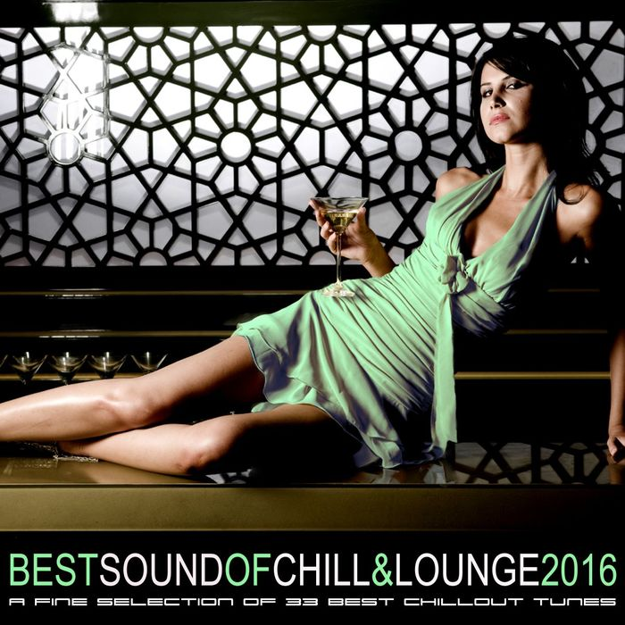 VARIOUS - Best Sound Of Chill & Lounge 2016 (33 Chillout Downbeat Songs With Ibiza Mallorca Feeling)