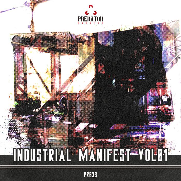 EVILSPOT/EDDYONE/GIEZIABISAI/DJ SCALE RIPPER/PREDATOR R/ENRICO FUERTE - Industrial Manifest Vol 1