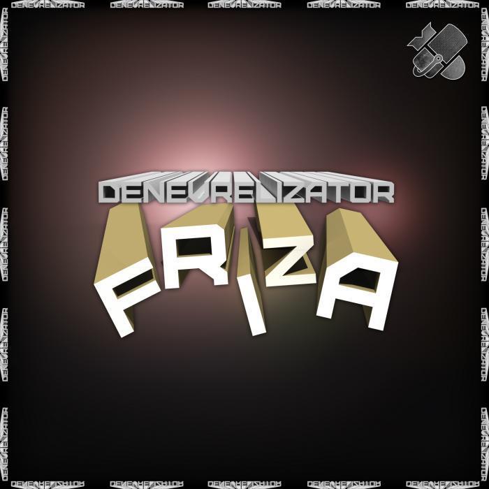 DENEVRELIZATOR - Friza