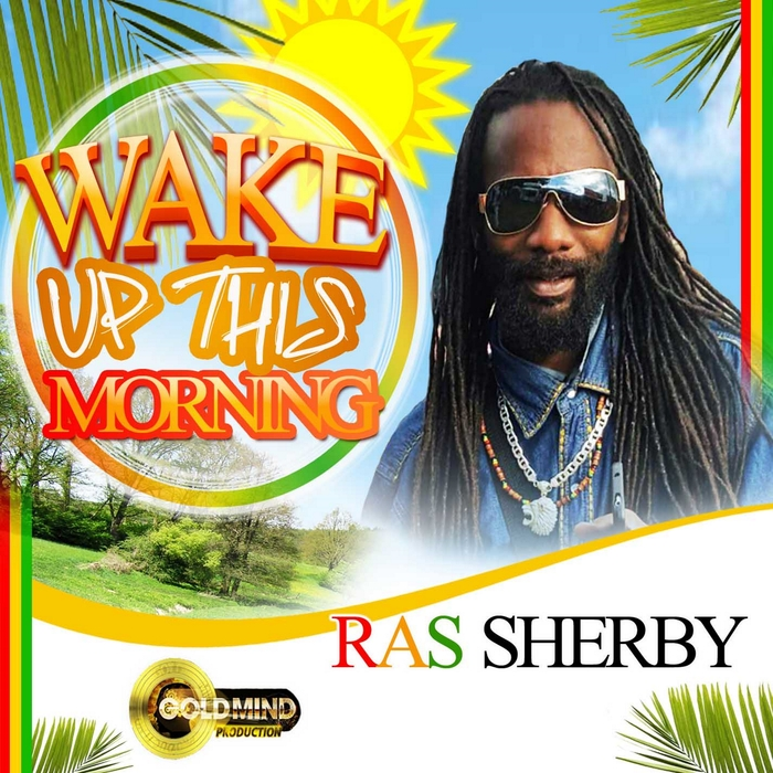 RAS SHERBY - Wake Up This Morning
