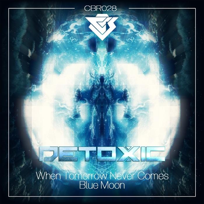 DETOXIC - When Tomorrow Never Comes/Blue Moon