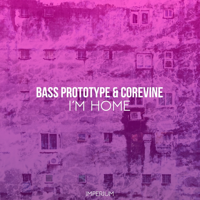 BASS PROTOYPE/COREVINE - I'm Home