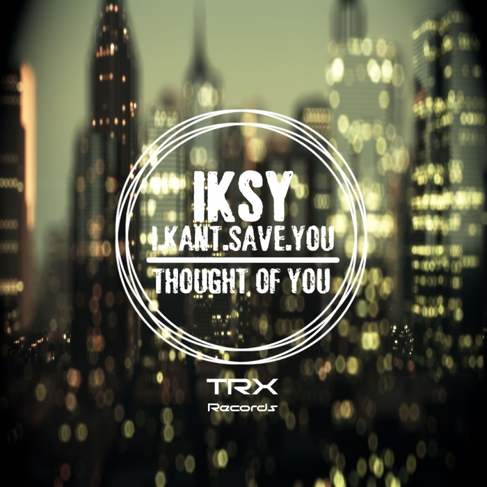 IKSY - Thought Of You
