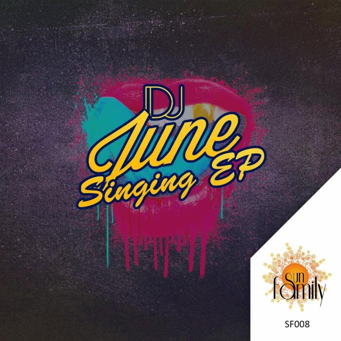 DJ JUNE - Singing EP