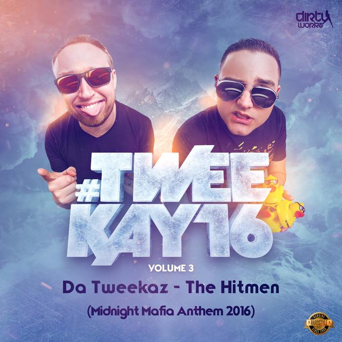 DA TWEEKAZ - The Hitmen
