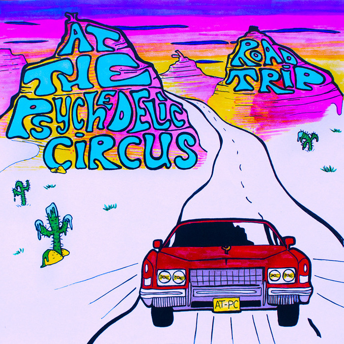AT THE PSYCHEDELIC CIRCUS - Road Trip