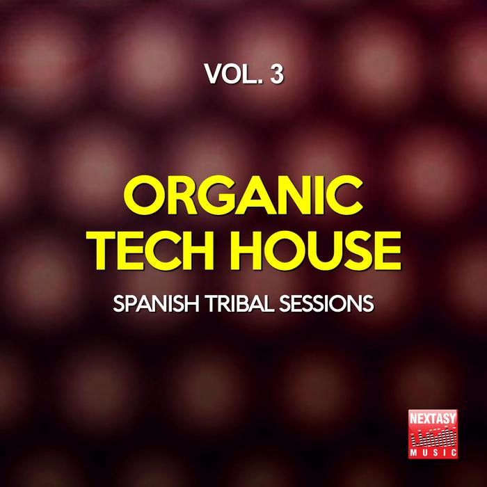 VARIOUS - Organic Tech House Vol 3 (Spanish Tribal Sessions)