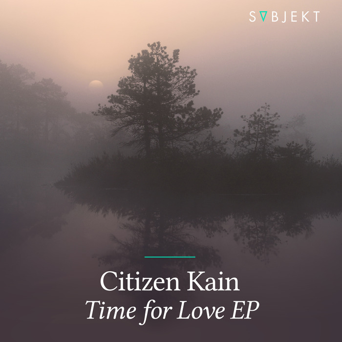 CITIZEN KAIN - Time For Love EP