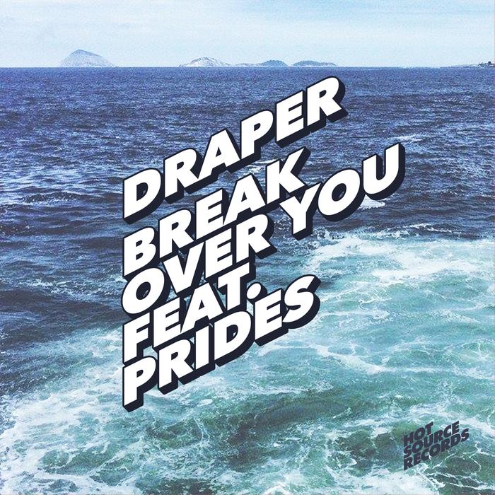 DRAPER feat PRIDES - Break Over You