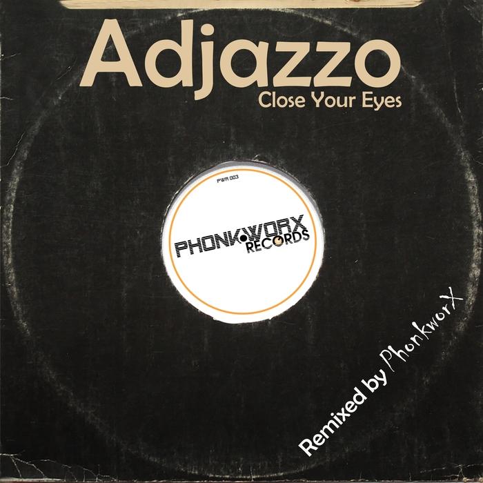 ADJAZZO - Close Your Eyes