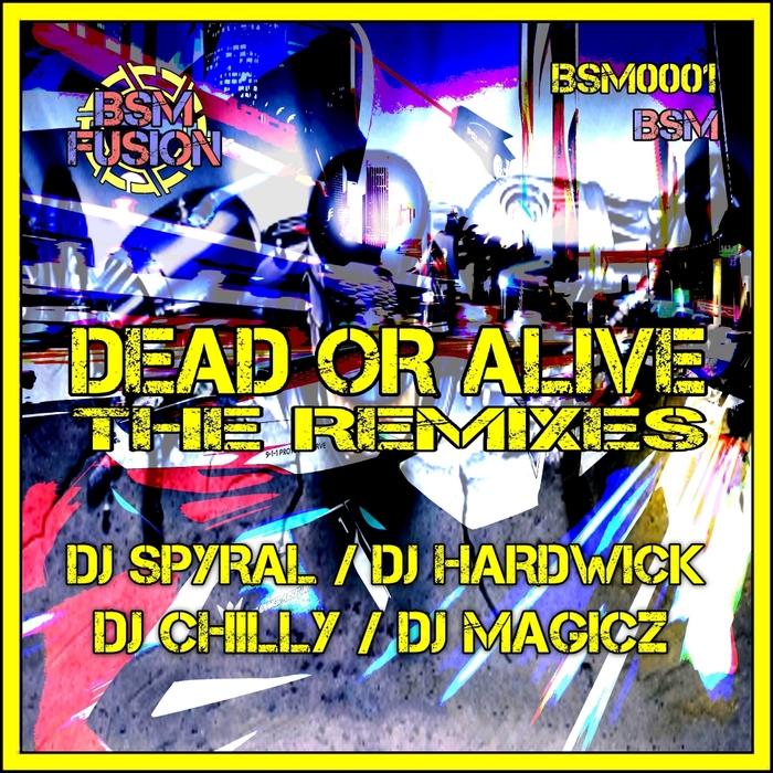 BSM - Dead Or Alive (The Remixes)