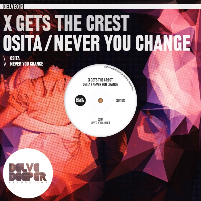 X GETS THE CREST - Osita/Never You Change