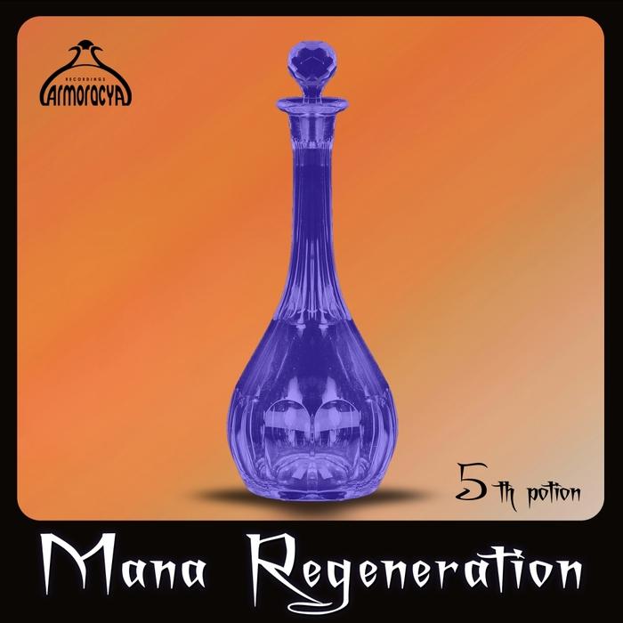 LIONEL INDIES/VINCENT ROUTING/RYUZAKI TSUKAWA/ANSELMO TORRES NERUDA - Mana Regeneration 5Th Potion