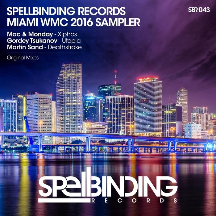 MAC/MONDAY/GORDEY TSUKANOV/MARTIN SAND - Spellbinding Records/Miami WMC 2016 Sampler