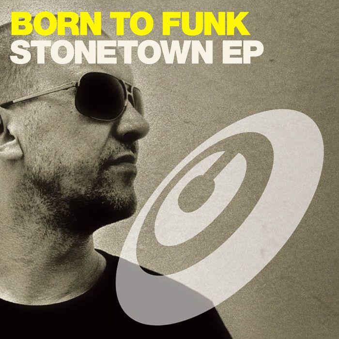 BORN TO FUNK - Stonetown EP
