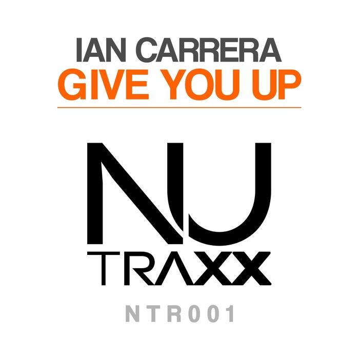 IAN CARRERA - Give You Up