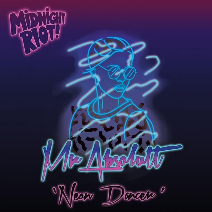 MR ABSOLUTT - Neon Dancer
