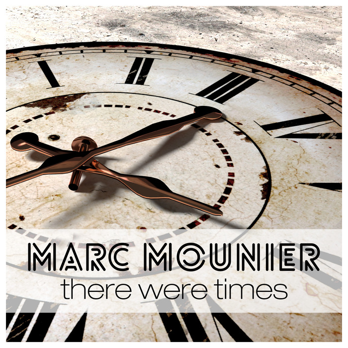 MARC MOUNIER - There Were Times