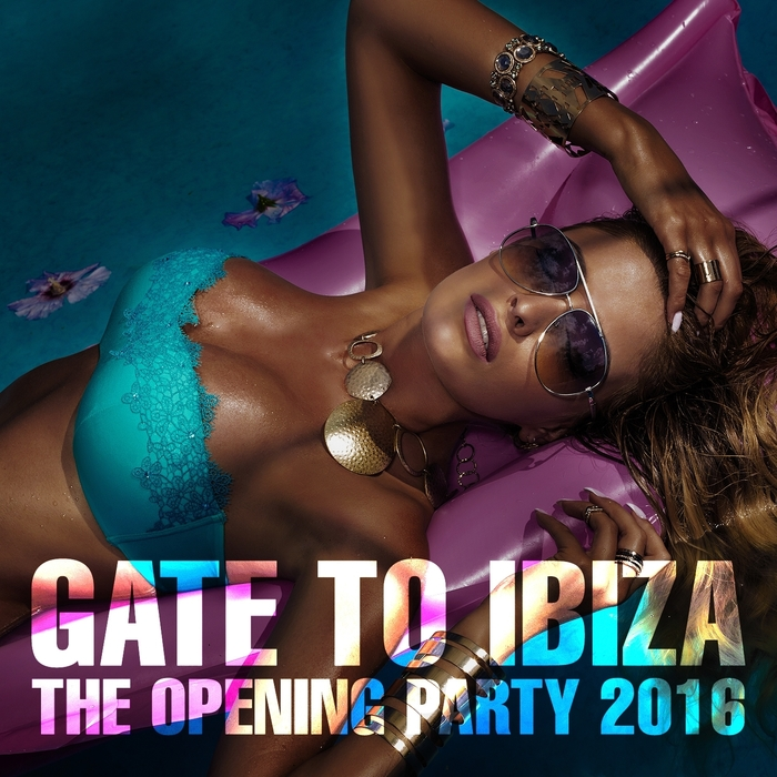 VARIOUS - Gate To Ibiza (The Opening Party 2016)