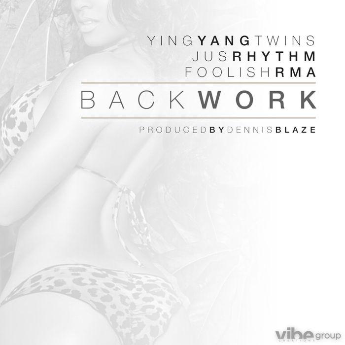 DENNIS BLAZE - Back Work (feat D-Roc Of Ying Yang Twins/JusRhythm/Foolish)