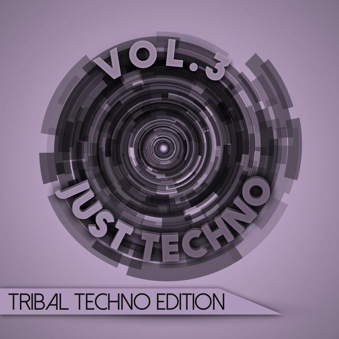 VARIOUS - Just Techno/Tribal Techno Edition Vol 3