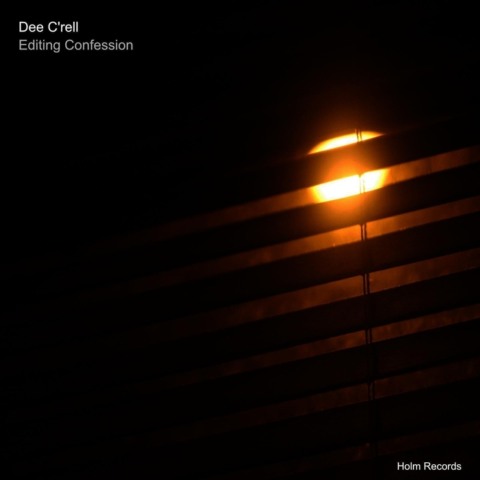 DEE C'RELL - Editing Confession