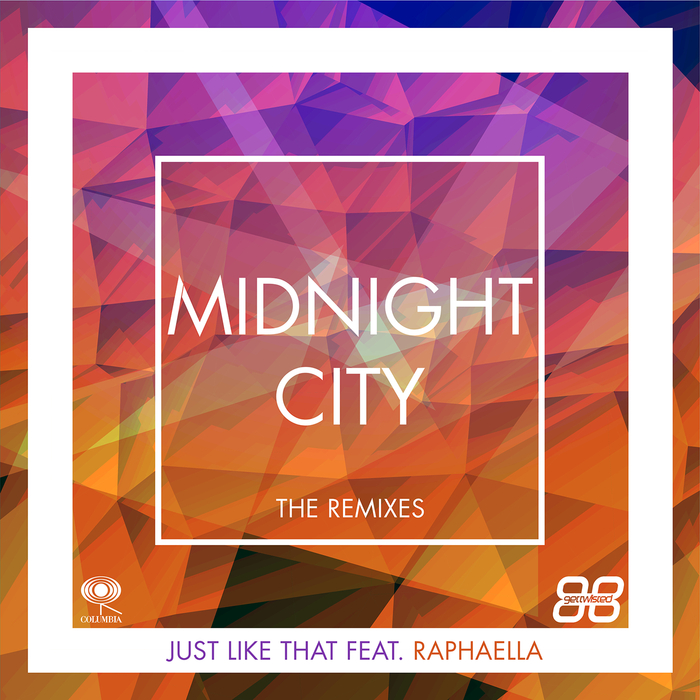 MIDNIGHT CITY - Just Like That (Remixes)