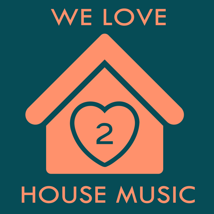 Various We Love House Music 2 At Juno Download