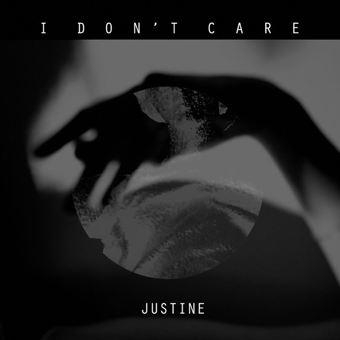 JUSTINE - I Don't Care